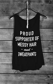 tank top,proud,supporter,messy hair,t-shirt,graphic tee,pajamas,shirt