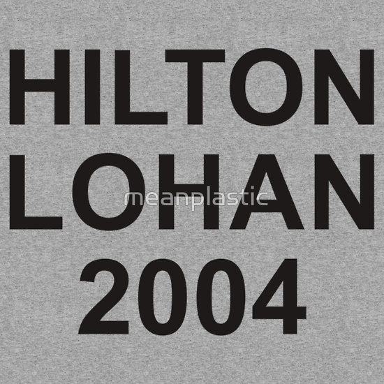 """HILTON LOHAN 2004"" T-Shirts & Hoodies by meanplastic 