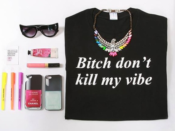 Bitch Don't Kill My Vibe Print T-shirt (2 colors available) – Glamzelle