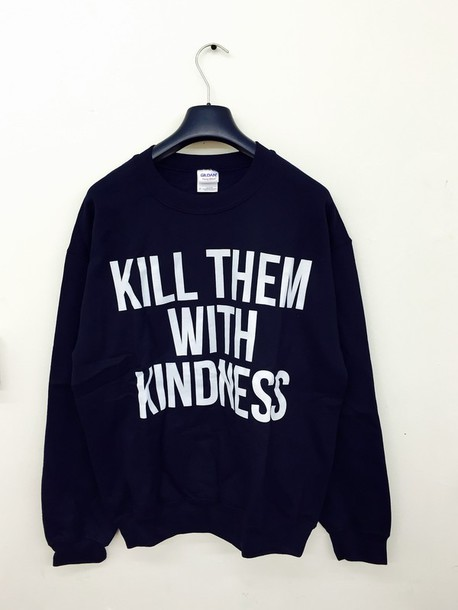 pullover sweater oversized sweater kindness jumper blogger grunge quote on it blouse