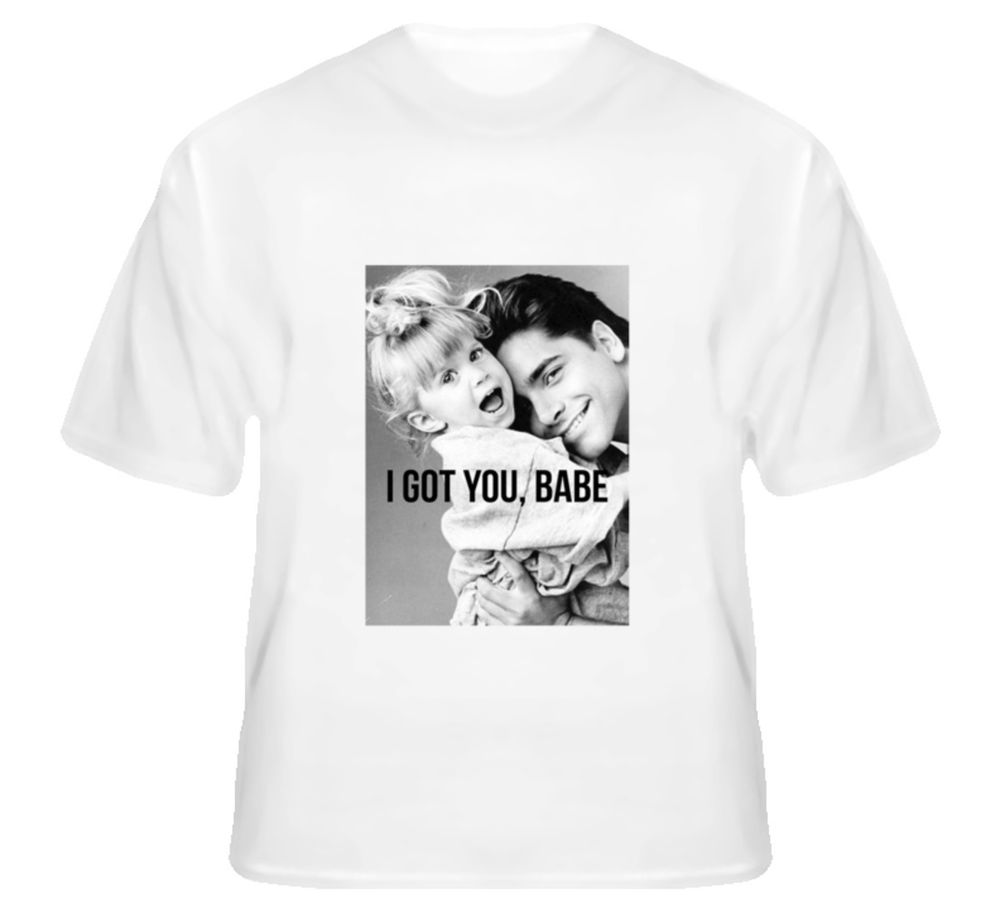 I Got You, Babe Uncle Jesse Michelle Full House 90s Tv T Shirt