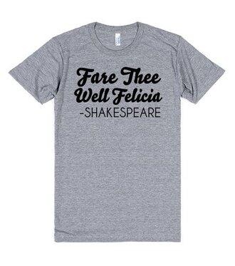 t-shirt funny shirt fashion bye felicia shakespeare