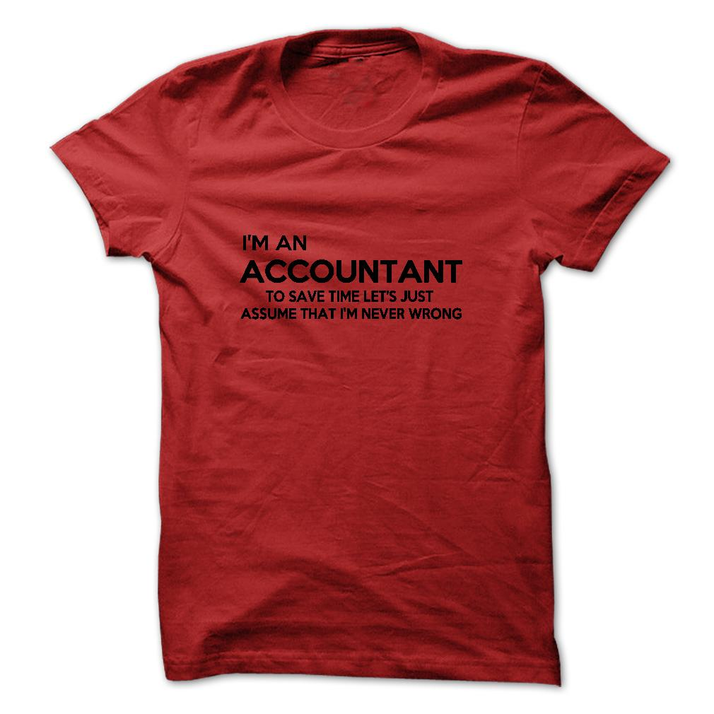 I'm An Accountant Never Wrong T-Shirt & Hoodie
