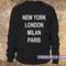 New york london milan paris sweatshirt - teenamycs