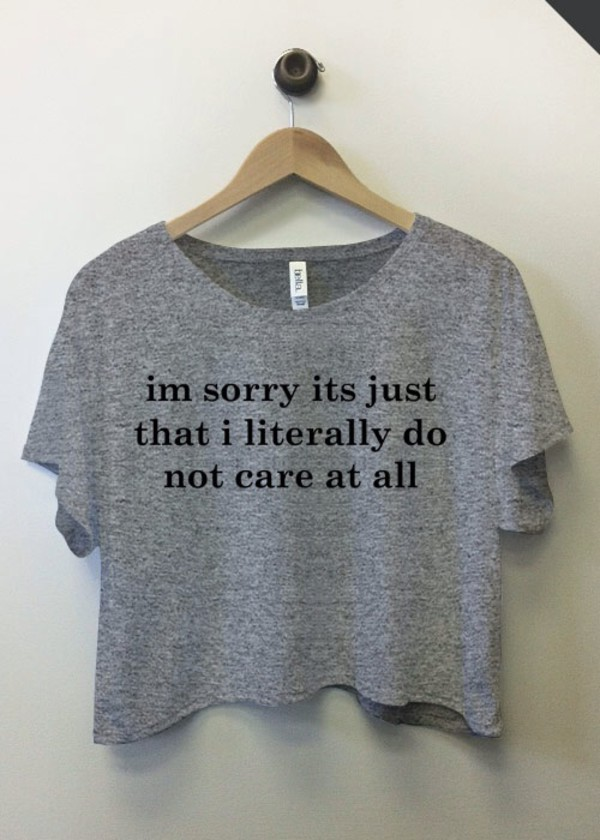 top sweater shirt blouse words on shirt grey crop tops cropped t-shirt t-shirt grey t-shirt graphic tee