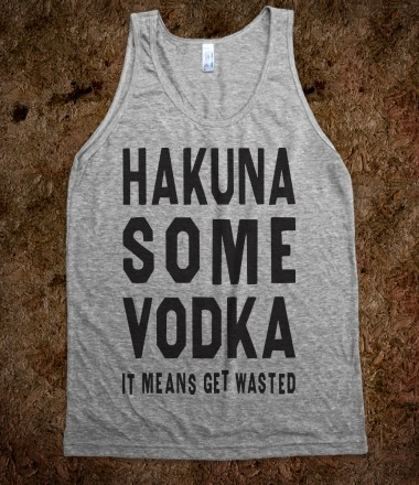 Hakuna Some Vodka (Tank) - Friends Like Family - Skreened T-shirts, Organic Shirts, Hoodies, Kids Tees, Baby One-Pieces and Tote Bags Custom T-Shirts, Organic Shirts, Hoodies, Novelty Gifts, Kids Apparel, Baby One-Pieces | Skreened - Ethical Custom Apparel