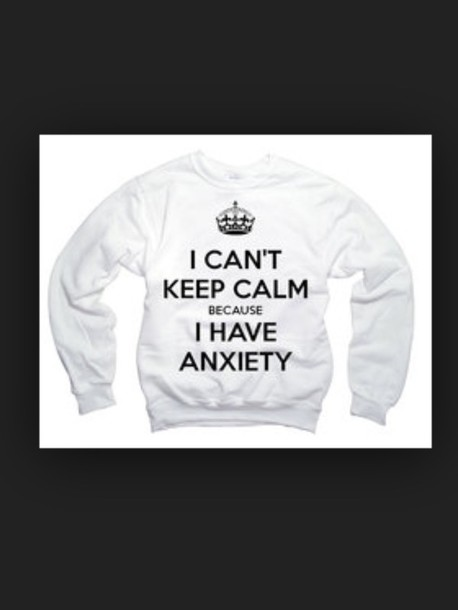 sweater anxiety happy happiness keep calm