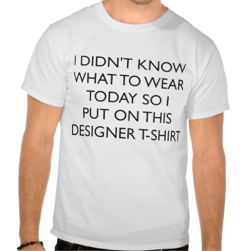 I didn't know ... shirt from Zazzle.com