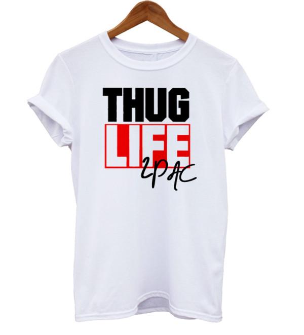 t-shirt thug life tupac tupac shirt tupac life unisex white t-shirt graphic tee slogan tee graphic tee graphic tee statement