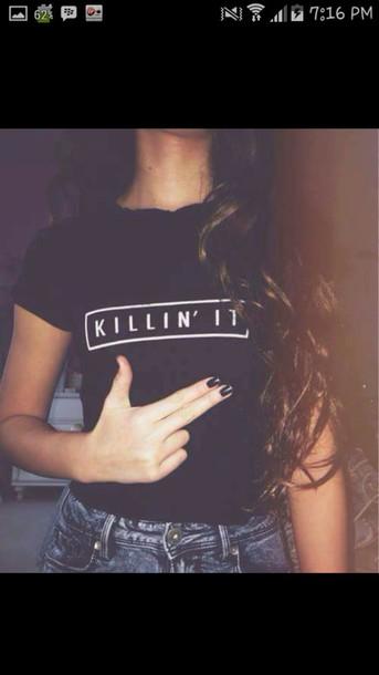 top t-shirt black black top killin it tumblr swag white