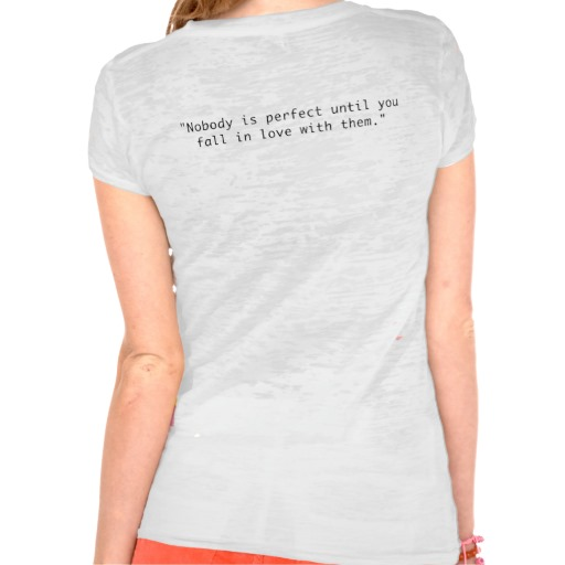Nobody is perfect t-shirt from Zazzle.com