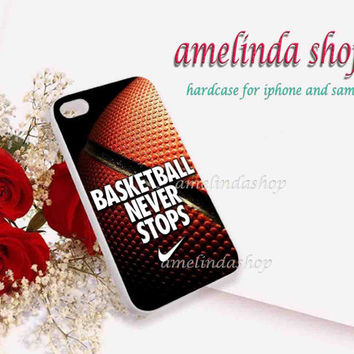 Nike Basketball Never Stops for iphone 4/4s case, iphone 5/5s case, iphone 5c case, samsung s3 i9300 case, samsung s4 i9500 case on Wanelo