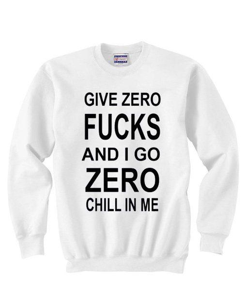 I Give Zero Fucks Unisex adult sweatshirts ready size S-2XL