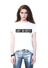 Ain't No Wifey Print T-Shirt (2 COLORS AVAILABLE) – Glamzelle