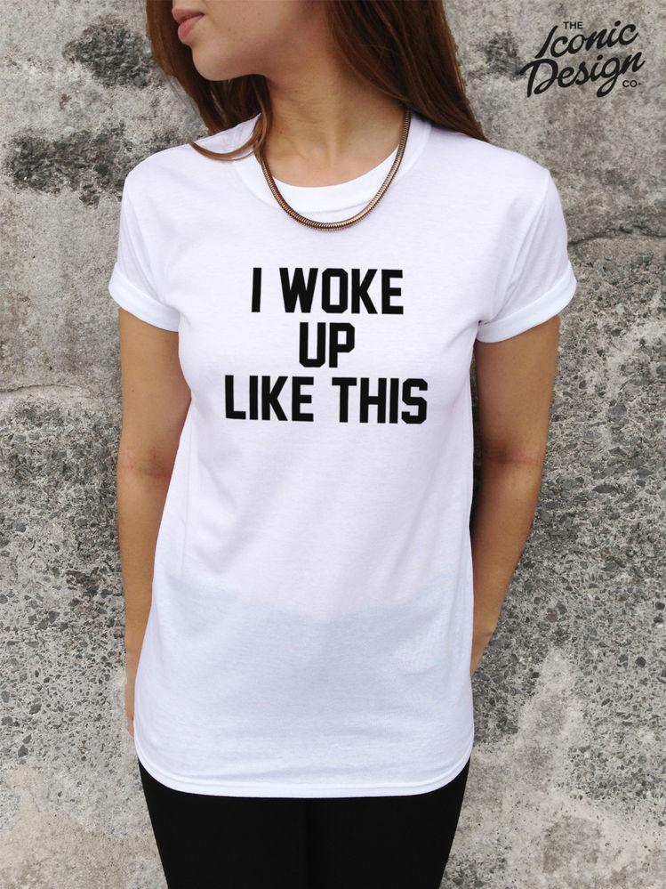 * I WOKE UP LIKE THIS T-shirt Top Funny Swag Homies Tumblr Style Fashion Dis * | eBay