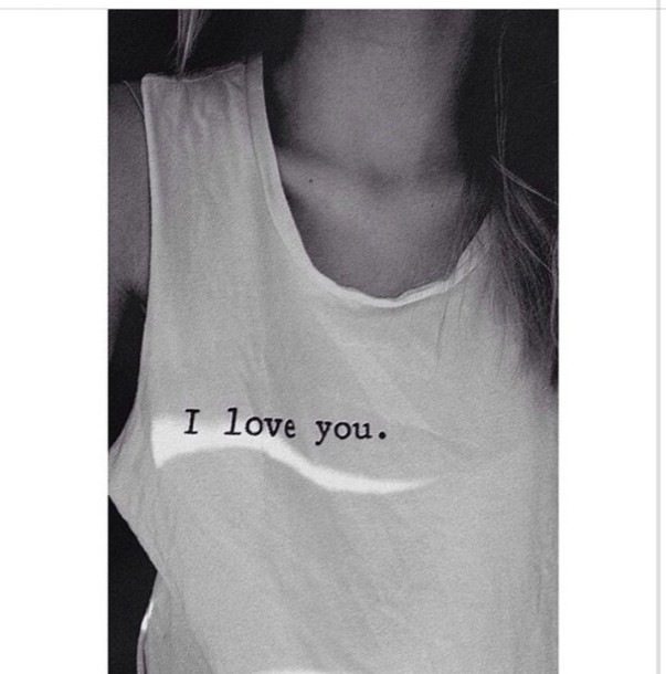 white black and white picture i love you shirt muscle tee i love you to the moon and back tank top sleeveless t-shirt crop tops love quotes