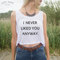 I never liked you anyway crop tank top fashion blogger grunge fangirl gift statement