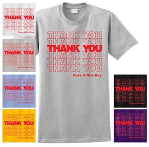0004e759c Thank You Thank You Thank You T Shirt Have A Nice Day Plastic ...