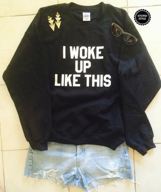 sweatshirt i woke up like this i woke up like this sweatshirt sweater