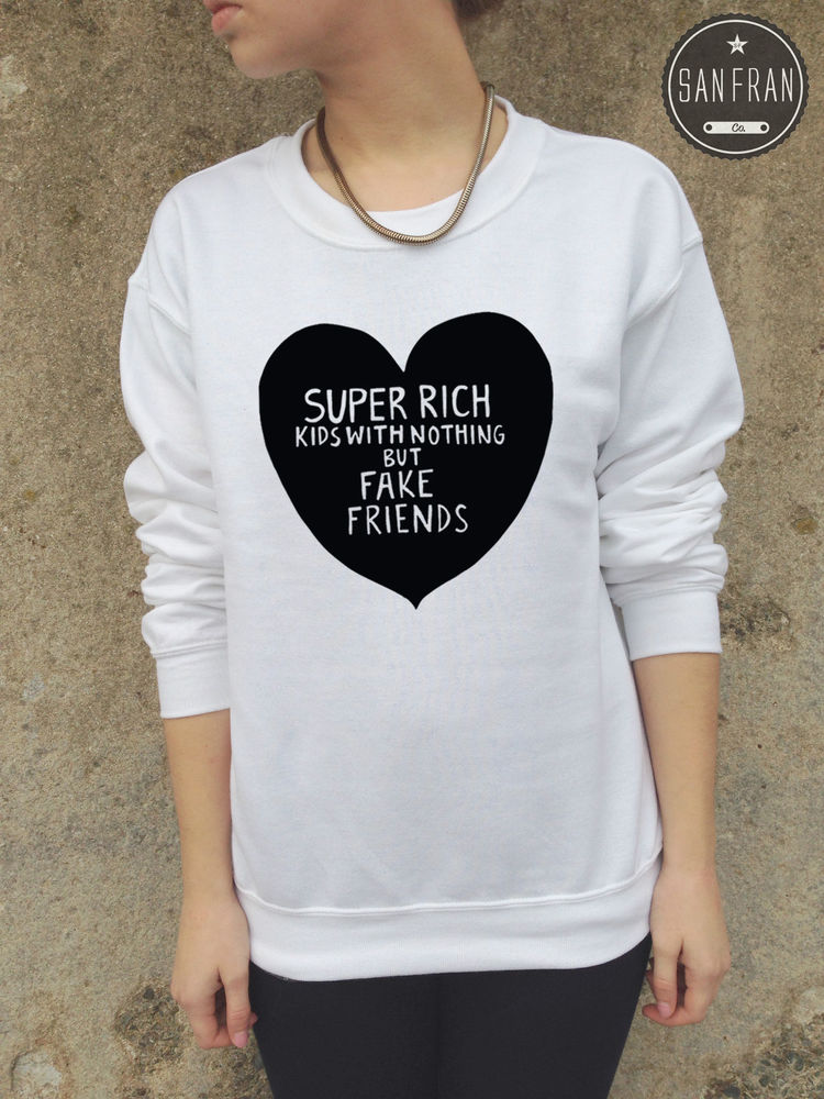*Super Rich Kids With Nothing But Fake Friends Jumper Sweater Frank Ocean Top*