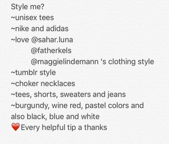 style me top t-shirt unisex tees sweater nike adidas kelseycalemine maggielindemann tumblr shorts jeans sweatshirt burgundy wine red black white blue graphic tee saharluna tumblr outfit tumblr girl choker necklace pastel