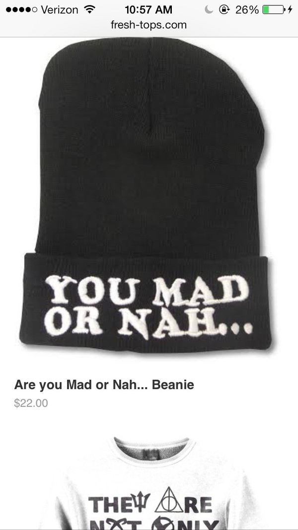 hat you mad... or nah