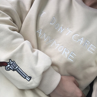 sweater fashion style white jumper i dont care anymore cool sweatshirt quote on it gun fall outfits winter sweater trendy teenagers it girl shop
