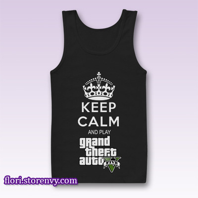 Keep Calm And Play Grand Theft Auto 5 Tank Top M L XL XXL | Flori - Best Buy Men Tshirt & Sleeveless | by Storenvy