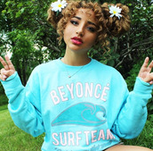 beyonce,surf,team,surfteam,crewneck,jadah doll,curly hair,cute,sweater,flowers,beyoncé shirt,mixed chicks,tumblr outfit,dope,style,grunge,top,hairstyles,make-up,blue top,hoodie,baby blue hoodie