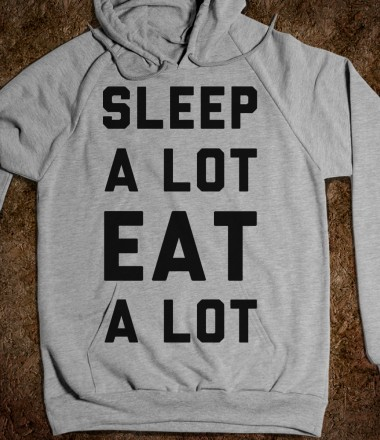 Sleep a Lot Eat a Lot - Quotes and Sayings - Skreened T-shirts, Organic Shirts, Hoodies, Kids Tees, Baby One-Pieces and Tote Bags Custom T-Shirts, Organic Shirts, Hoodies, Novelty Gifts, Kids Apparel, Baby One-Pieces | Skreened - Ethical Custom Apparel