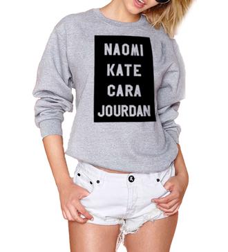 kate moss cara delevingne naomi campbell jourdan dunn naomi campbell shirt slogan top slogan tee slogan sweatshirt grey sweater oversized sweater sweater weather womens fashion wear