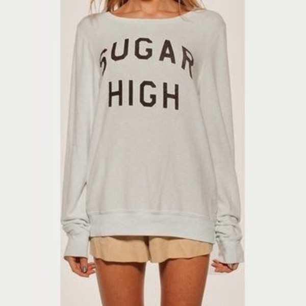 sweater sugar high quote on it white clothes