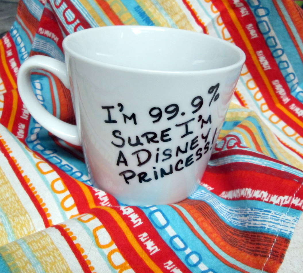 Hand Painted Coffee Mug 99% Sure I'm a Disney Princess Coffee Cup Princess Mug Latte Cup