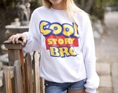 sweater,coolstorybro,cool story bro tell it again,cool story bro,cool,story,bro,grey sweater,clothes,toy story