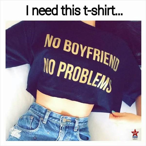 t-shirt boyfriend tshirt tshirt design tgd t-shirt top shirt boyfriend blue shirt black t-shirt gold sweater blouse cropped jumper no boyfriend no problem