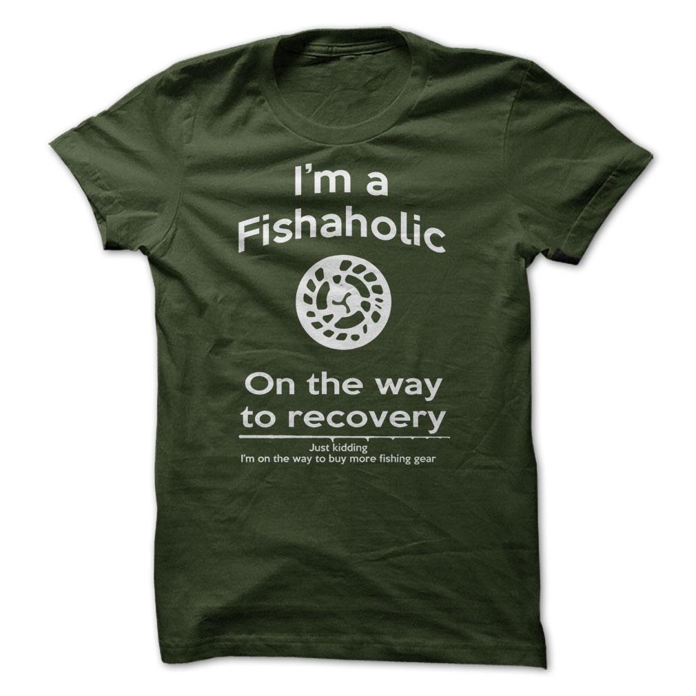 I'm A Fishaholic T-Shirt & Hoodie