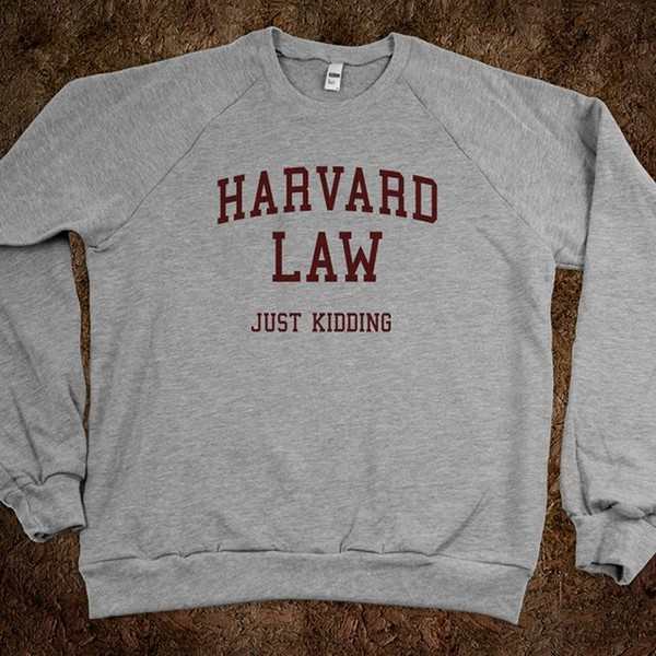 blouse sweatshirt grey red funny sweater burgundy harvard just kidding shirt t-shirt grey sweater harvard law funny print