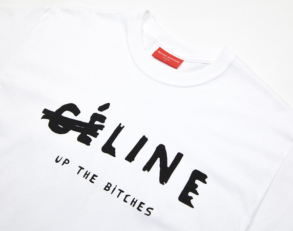 top line up the bitches celine parody statement tees blogger fashion fblogger fbloggers streetwear