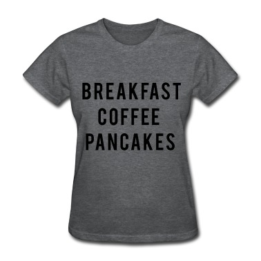 Breakfast coffee pancakes T-Shirt | Spreadshirt | ID: 12926743