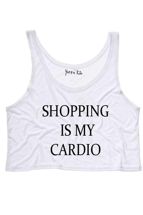 Shopping is my cardio crop tank top