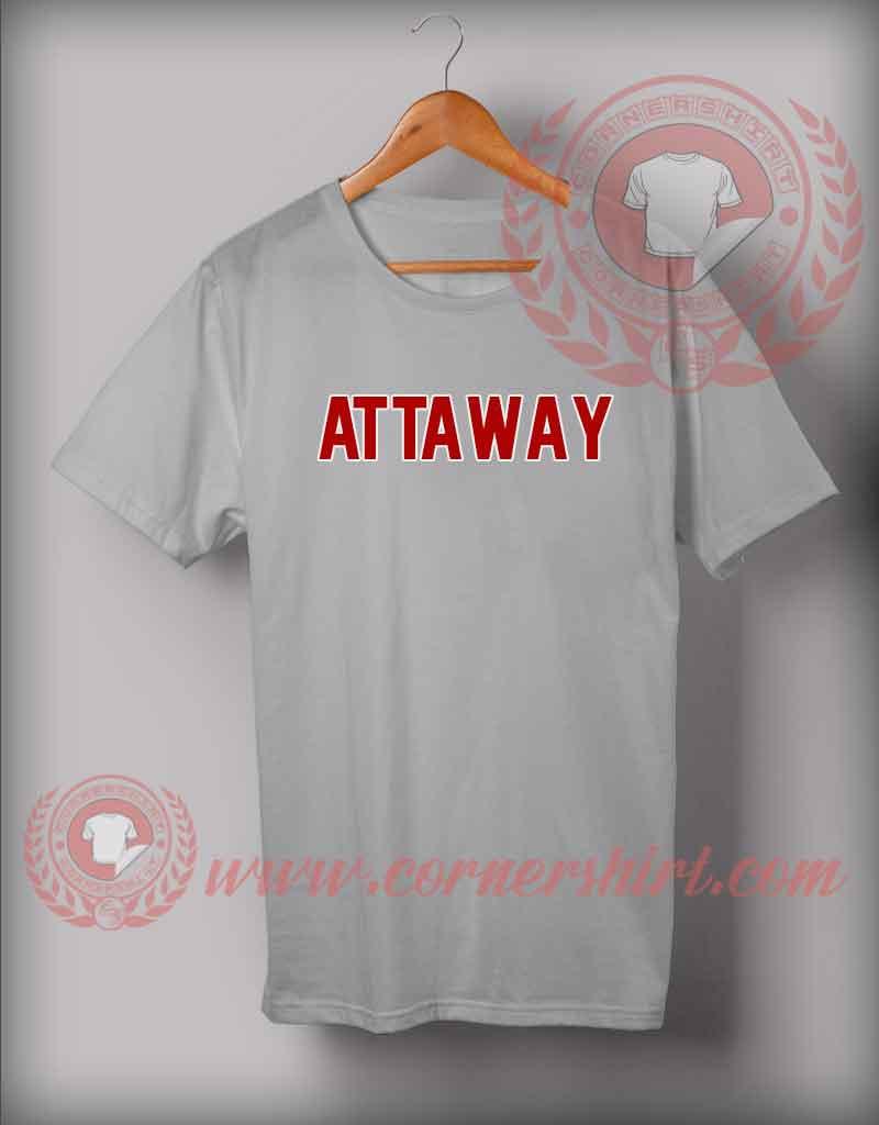 Attaway T Shirt Custom Design Tshirts On Sale By Cornershirt