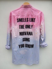 tie dye,ombre,quote on it,smells like the only nirvana song you know,nirvana,grunge,shirt
