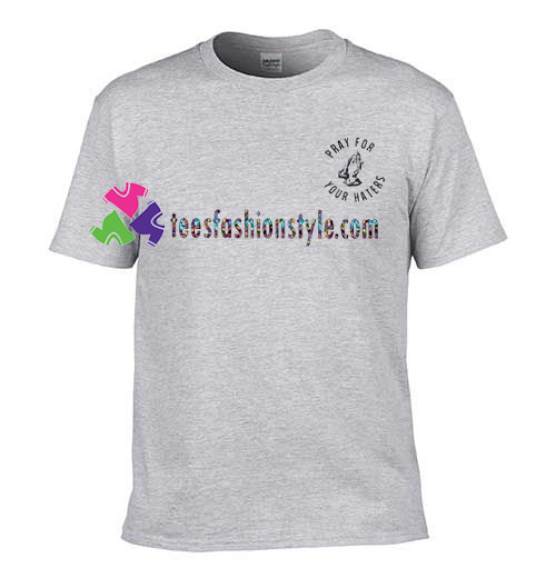 Pray for Your Haters T Shirt gift tees unisex adult cool tee shirts