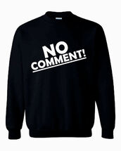 no comment,way to sassy,brat,mind metter,farting now loading,curvy for your pleasur,no comment shirt,no comment sweatshirt,no comment tank top,sweatshirt ysl,sweater,t-shirt,vest,tank top,black,grey,burgundy,white,cool girl style,cool kids don't dance,cool kids can't die,written and directed,bratop,maybelline new york,lose your mind,loser,Losermelissa,doing real stuff sucks,ysl