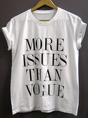 shirt,more issues than vogue,more,t-shirt,you cant sit with us,vogue,vogue shirt,funny t-shirt,funny shirt,celebrity,fashion,2014,mean girls shirt,issues,than,white,white t-shirt,white shirt