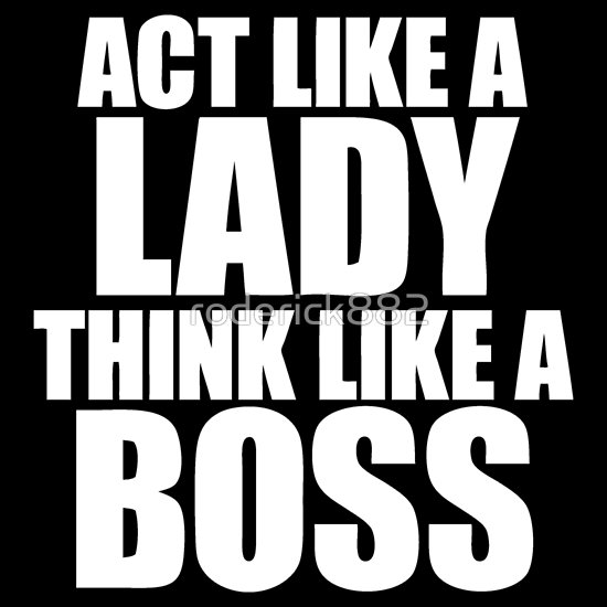 """Act Like A Lady Think Like A Boss"" T-Shirts & Hoodies by roderick882 