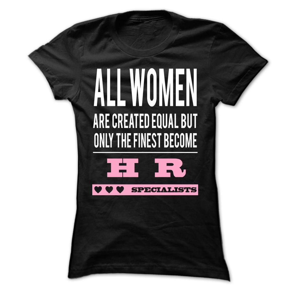 Finest Women Become HR Specialist T-Shirt & Hoodie