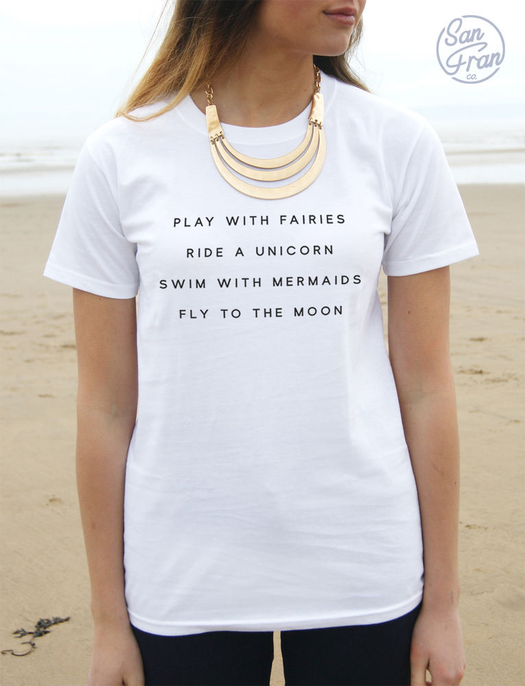 Play With Fairies Ride A Unicorn Swim With Mermaids T-shirt Top Tumblr Fashion