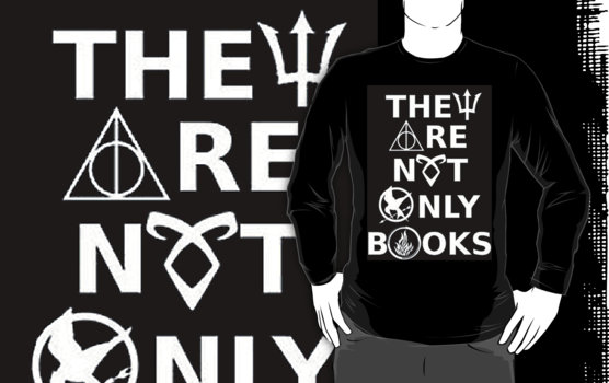 Quot They Are Not Only Books Quot T Shirts Amp Hoodies By