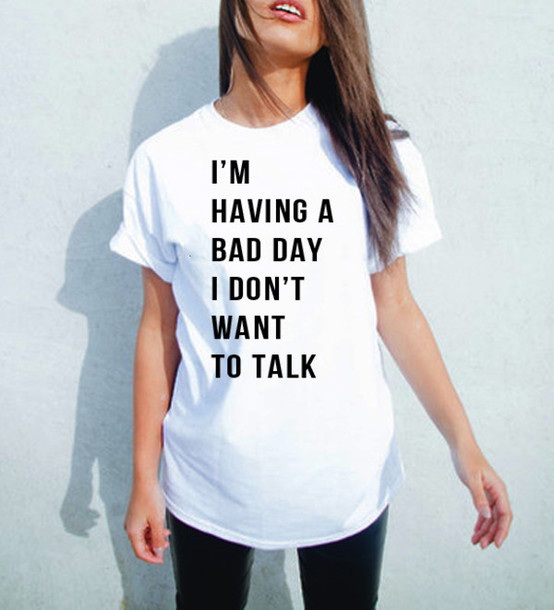 10ddeaf0 t-shirt, i'm having a bad day i don't want to talk, graphic tee ...